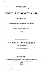 Cover of: Cobbett's Tour in Scotland: and in the four northern counties of England in the autumn of the year 1832