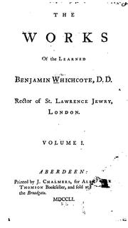 Cover of: The works of the learned Benjamin Whichcote | Benjamin Whichcote