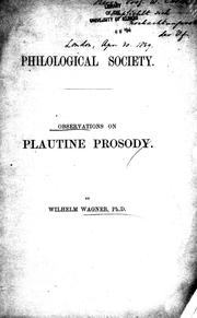Cover of: Observations on some disputed points of Plautine prosody, suggested by the second volume of Ritschl's Opuscula