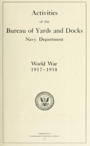 Cover of: Activities of the Bureau of Yards and Docks | United States. Bureau of Yards and Docks