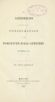 Cover of: An address delivered on the consecration of the Worcester rural cemetery, September 8, 1838