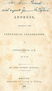 Cover of: An address delivered at the centennial celebration, in Peterborough, N.H., Oct. 24, 1839
