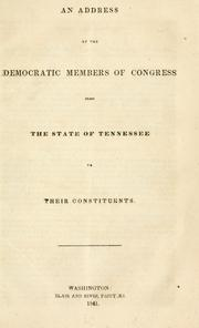Cover of: An address of the Democratic members of Congress from the state of Tennessee to their constituents. |
