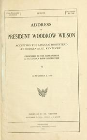 Cover of: Address of President Woodrow Wilson, accepting the Lincoln homestead at Hodgenville