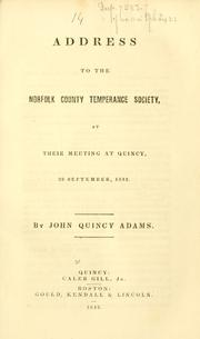 Cover of: Address to the Norfolk County Temperance Society: at their meeting at Quincy, 29 September, 1842