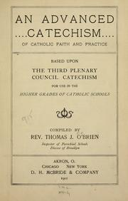 Cover of: An advanced catechism of Catholic faith and practice | Thomas John O'Brien