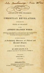 The advantage and necessity of the Christian revelation by Leland, John