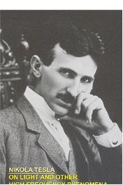 Cover of: ON LIGHT AND OTHER HIGH FREQUENCY PHENOMENA | Nikola Tesla