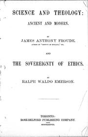 Cover of: Science and theology, ancient and modern / by James Anthony Froude. And The sovereignty of ethics / by Ralph Waldo Emerson