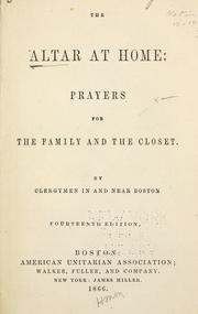 Cover of: The altar at home: prayers for the family and the closet |