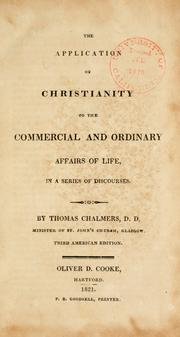 Cover of: The application of Christianity to the commercial and ordinary affairs of life | Chalmers, Thomas