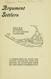 Cover of: Argument settlers; what has happened on and around Nantucket. | Harry Baker Turner
