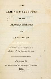 Cover of: The Arminian skeleton; or, The Arminian dissected and anatomized. | William Huntington