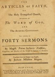 Cover of: The Articles of faith of the holy Evangelical church according to the Augsburg Confession | Petrus Sachariae Nakskow