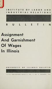 Cover of: Assignment and garnishment of wages in Illinois