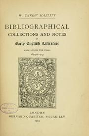 Cover of: ...Bibliographical collections and notes on early English literature made during the years 1893-1903