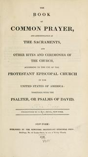 Cover of: The Book of Common Prayer, and administration of the sacraments, and other rites and ceremonies of the Church ... together with the psalter, or Psalms of David. | Episcopal Church