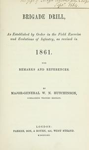 Cover of: Brigade drill, as established by order in the field exercise and evolutions of infantry | W. N. Hutchinson