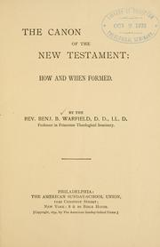 Cover of: The canon of the New Testament | Warfield, Benjamin Breckinridge.