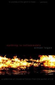 Cover of: Nothing Is Inflammable | Simon Logan