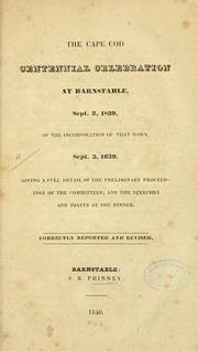 Cover of: The Cape Cod centennial celebration at Barnstable, Sept. 3, 1839 | Barnstable (Mass.)