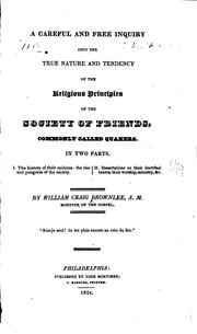 Cover of: A careful and free inquiry into the true nature and tendency of the religious principles of the Society of Friends, commonly called Quakers