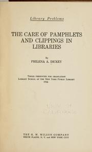 Cover of: The care of pamphlets and clippings in libraries | Philena A. Dickey