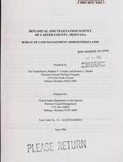 Cover of: Botanical and vegetation survey of Carter County, Montana, Bureau of Land Management-administered lands | James P. Vanderhorst