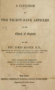 Cover of: A catechism on the Thirty-nine Articles of the Church of England with additions and alterations adapting it to the Book of common prayer of the Protestant Episcopal Church in the United States | James Beaven