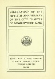 Cover of: Celebration of the fiftieth anniversary of the city charter of Newburyport, Mass. | Mass Newburyport