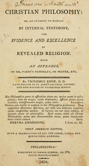 Cover of: Christian philosophy, or, An attempt to display by internal testimony, the evidence and excellence of revealed religion