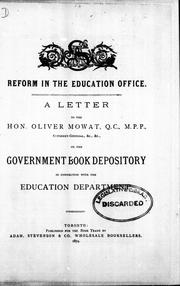 Cover of: Reform in the Education Office: a letter to the Hon. Oliver Mowat, Q.C., M.P.P., Attorney-General, etc., etc., on the government book depository in connection with the Education Department