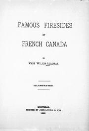 Cover of: Famous firesides of French Canada | Mary Wilson Alloway