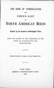 Cover of: The code of nomenclature and check-list of North American birds adopted by the American Ornithologists