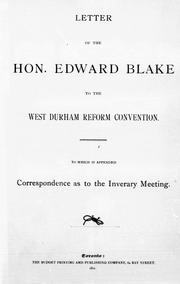 Cover of: Letter of the Hon. Edward Blake to the West Durham Reform Convention