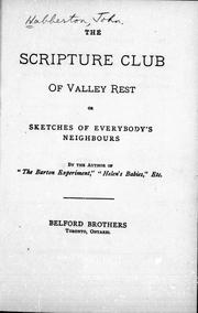 Cover of: The scripture club of Valley Rest, or, Sketches of everybody's neighbours