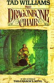 Cover of: The dragonbone chair | Tad Williams