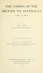 The coming of the British to Australia, 1788 to 1829 by Ida Lee