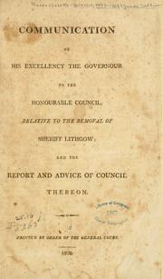 Cover of: Communication of His Excellency the governour to the honourable Council, relative to the removal of Sheriff Lithgow. | Massachusetts. Governor (1807-1808 : Sullivan)