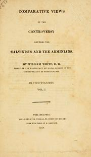 Cover of: Comparative views of the controversy between Calvinists and the Arminians