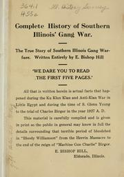 Cover of: Complete history of southern Illinois' gang war by E. Bishop Hill
