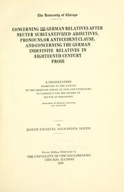 Cover of: ...Concerning the German relatives after neuter substantivized adjectives, pronouns, or antecedent clause | Joseph Emanuel Alexander Alexis