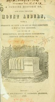 Cover of: A concise history of, and guide through Mount Auburn by Nathaniel Dearborn