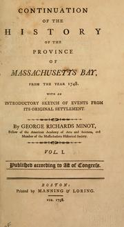 Continuation of the history of the province of Massachusetts Bay, from the year 1748 by George Richards Minot