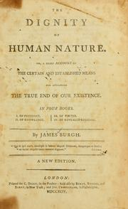 Cover of: The Dignity of human nature | James Burgh
