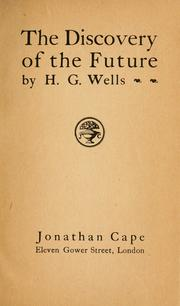 Cover of: discovery of the future. | H. G. Wells