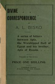 Cover of: Divine correspondence: a series of letters between Apis, the worshipped bull of Egypt and his brother, Apis of Russia