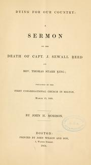 Cover of: Dying for our country : a sermon on the death of Capt. J. Sewall Reed and Rev. Thomas Starr King; preached in the first Congregational church in Milton, March 13, 1864