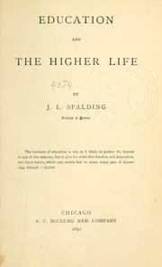 Education and the higher life by Spalding, John Lancaster