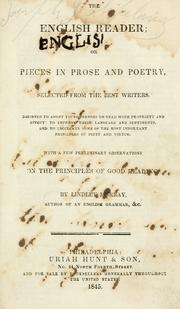 Cover of: The English reader; or, Pieces in prose and poetry, selected from the best writers, designed to assist young persons to read with propriety and effect ... With a few preliminary observations on the principles of good reading